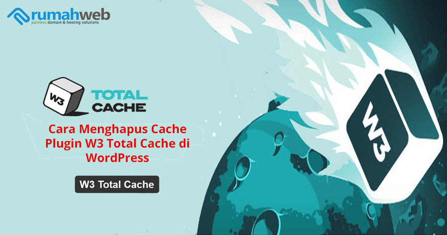 Cara Menghapus Cache Plugin W3 Total Cache di WordPress