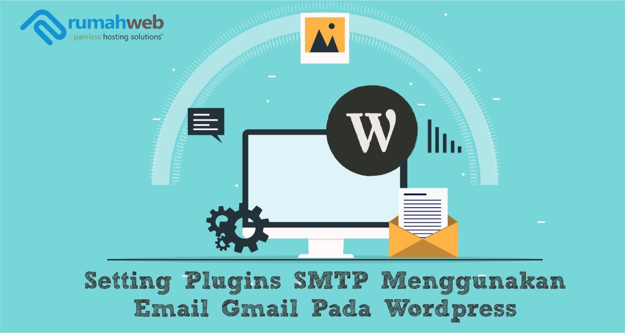 Setting Plugins SMTP Menggunakan Email Gmail Pada WordPress