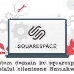Custom Domain ke Squarespace melalui clientzone Rumahweb