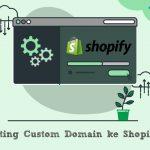 Setting Custom Domain ke Shopify