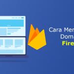 Cara Mengarahkan Domain ke Firebase Dari Clientzone Rumahweb