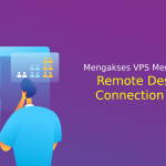 Mengakses VPS Menggunakan Remote Desktop Connection (RDP)