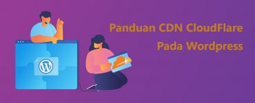 Apa itu CDN CloudFlare dan Optimasinya Pada WordPress