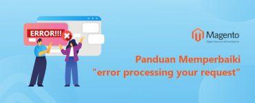 """Cara mengatasi """"error processing your request"""" di Magento"""